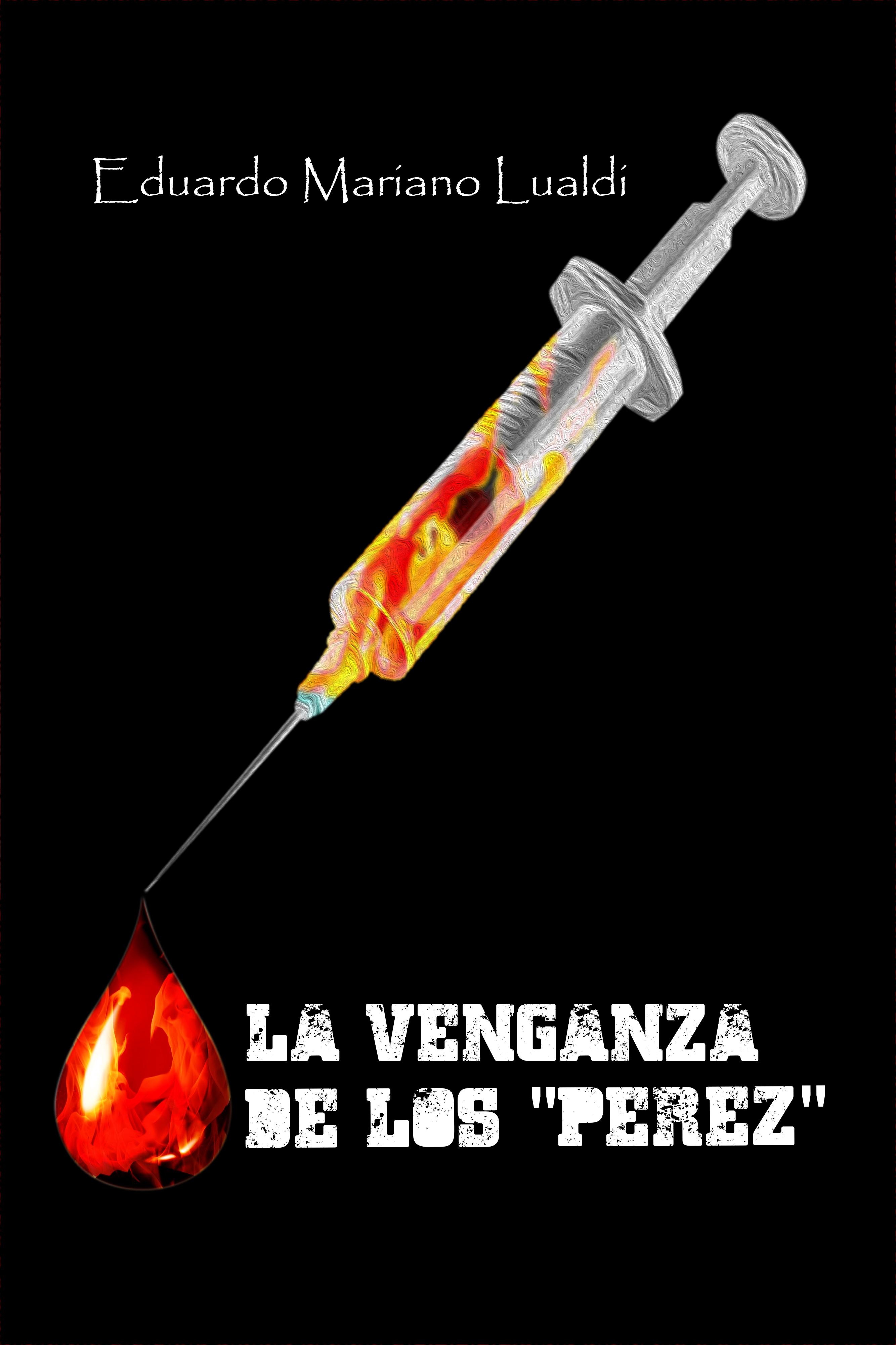 La venganza de los Pérez (La Reliquia, segunda parte, cap-I al XV ...